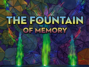 The Fountain of Memory